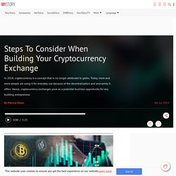 Steps To Consider When Building Your Cryptocurrency Exchange