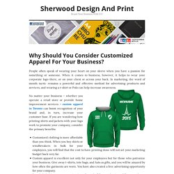 Why Should You Consider Customized Apparel For Your Business?