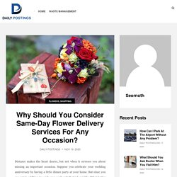 Why Should You Consider Same-Day Flower Delivery Services For Any Occasion? - Daily Postings