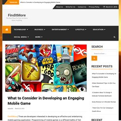 What to Consider in Developing an Engaging Mobile Game - FindItMore