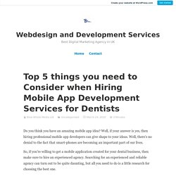 Top 5 things you need to Consider when Hiring Mobile App Development Services for Dentists