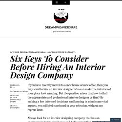Six Keys To Consider Before Hiring An Interior Design Company