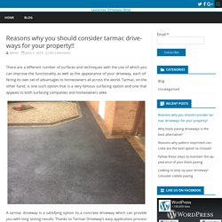 Reasons why you should consider tarmac driveways for your property!!