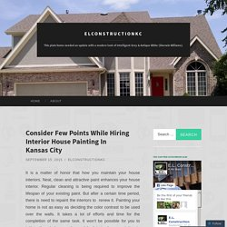 Consider Few Points While Hiring Interior House Painting In Kansas City