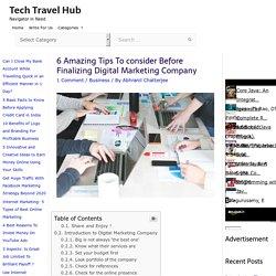 6 Amazing Tips To Consider Before Finalizing Digital Marketing Company - Tech Travel Hub