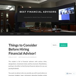 Things to Consider Before Hiring Financial Advisor!