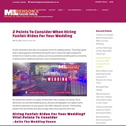 2 Points To Consider When Hiring Funfair Rides For Your Wedding