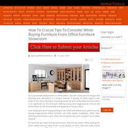 How To Crucial Tips To Consider While Buying Furniture From Office Furniture Showroom