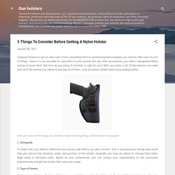 3 Things To Consider Before Getting A Nylon Holster