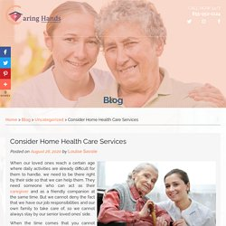 Consider Home Health Care Services