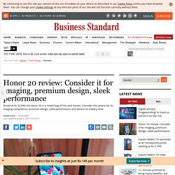 Honor 20 review: Consider it for imaging, premium design, sleek performance