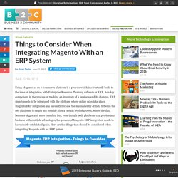 Things to Consider When Integrating Magento With an ERP System