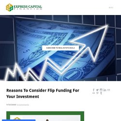 Reasons To Consider Flip Funding For Your Investment