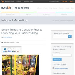 Seven Things to Consider Prior to Launching Your Business Blog -