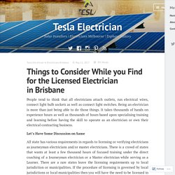 Things to Consider While you Find for the Licensed Electrician in Brisbane – Tesla Electrician