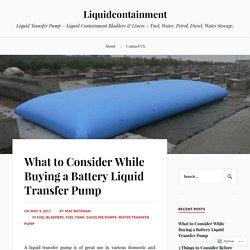 What to Consider While Buying a Battery Liquid Transfer Pump