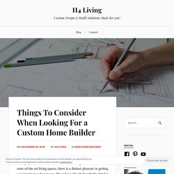 Things To Consider When Looking For a Custom Home Builder