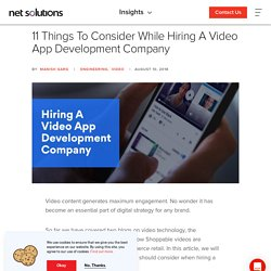 11 Things to Consider When Looking For A Video App Development Company