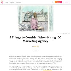 5 Things to Consider When Hiring ICO Marketing Agency