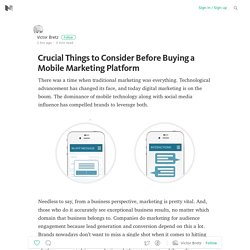 Crucial Things to Consider Before Buying a Mobile Marketing Platform