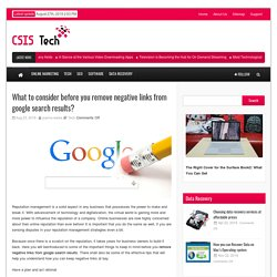 Csis Tech What to consider before you remove negative links from google search results? - Csis Tech