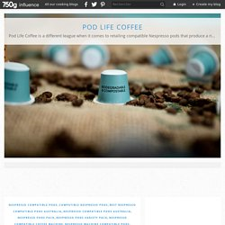 Key Factors to Consider When Finding the Best Nespresso Compatible Pods - Pod Life Coffee