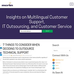 7 Things to Consider When Deciding to Outsource Technical Support - Merlin