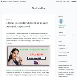 3 things to consider while setting up a new Account Live password - Geekstuffus