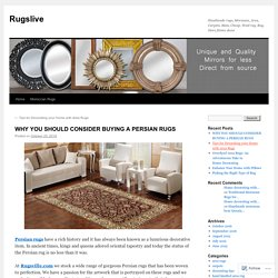 WHY YOU SHOULD CONSIDER BUYING A PERSIAN RUGS