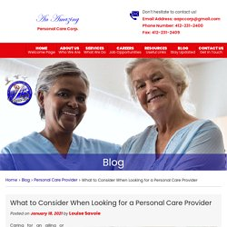 What to Consider When Looking for a Personal Care Provider