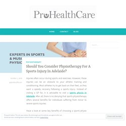 Should You Consider Physiotherapy For A Sports Injury In Adelaide?