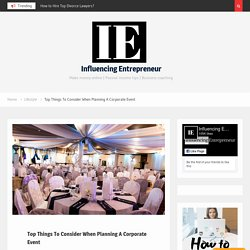Top Things To Consider When Planning A Corporate Event