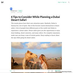 6 Tips to Consider While Planning a Dubai Desert Safari - Abu Dhabi Desert Safari