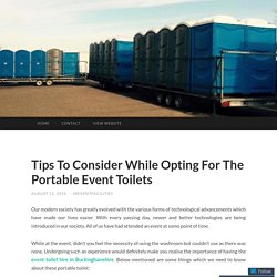 Tips To Consider While Opting For The Portable Event Toilets in Buckinghamshire
