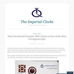 Why You Should Consider Wall Clocks as One of the Most Prestigious Gifts