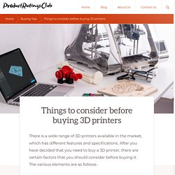 Things to consider before buying 3D printers