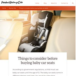 Things to consider before buying baby car seats