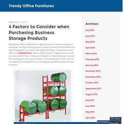 4 Factors to Consider when Purchasing Business Storage Products