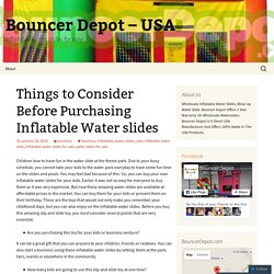 Things to Consider Before Purchasing Inflatable Water slides