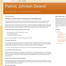 Patrick Johnson Deland: Things to Consider When Purchasing an Used Motorcycle