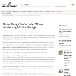 Three Things To Consider When Purchasing Mobile Storage