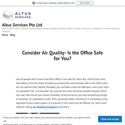Consider Air Quality- Is the Office Safe for You?