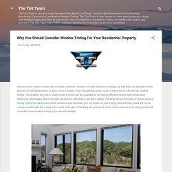 Why You Should Consider Window Tinting For Your Residential Property