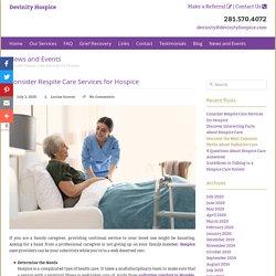 Consider Respite Care Services for Hospice