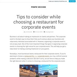 Tips to consider while choosing a restaurant for corporate events – PONTE VECCHIO