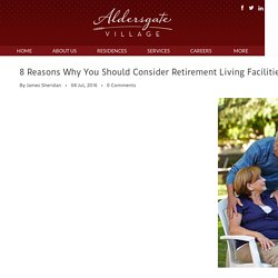 8 Reasons Why You Should Consider Retirement Living Facilities