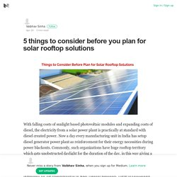 5 things to consider before you plan for solar rooftop solutions