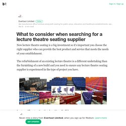 What to consider when searching for a lecture theatre seating supplier