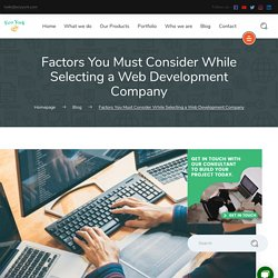Factors You Must Consider While Selecting a Web Development Company