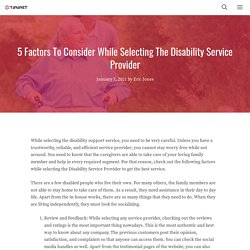 5 Factors To Consider While Selecting The Disability Service Provider